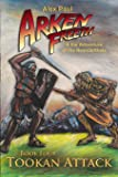 Tookan Attack (Arken Freeth and the Adventure of the Neanderthals) (Volume 4)