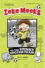 Zeke Meeks vs the Stinky Soccer Team Kindle Edition