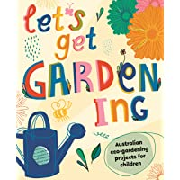 Let's Get Gardening: Australian Eco-gardening Projects for Children