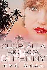 Pennyless Hearts - Cuori alla ricerca di Penny (Italian Edition) Kindle Edition