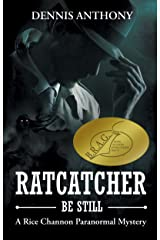 Ratcatcher, Be Still: A Rice Channon Paranormal Mystery Kindle Edition