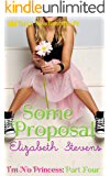 Some Proposal: I'm No Princess (Part 4) (Royal Misadventures)