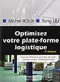 Optimisez votre plateforme logistique: Calcul des dimensions, des temps, des coûts - Exercices corrigés - CD-Rom pour l'audit.