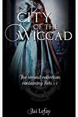 City of the Wiccad Collection 2: Acts 5 - 7