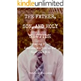 The Father, Son, and Holy Shuttle: Growing Up an Astronaut's Kid in the Glorious 80s