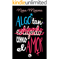 Algo tan (estúpido) estupendo como el amor: (Autoconclusivo) (Spanish Edition)