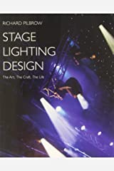 Stage Lighting Design: The Art, the Craft, the Life Paperback