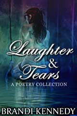 Laughter & Tears: A Poetry Collection Kindle Edition