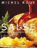 Salse. Dolci e salate, classiche e moderne