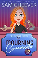 Mourning Commute (The Funeral Fakers Book 2)