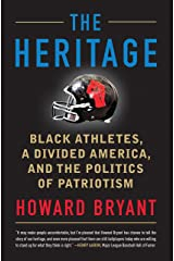 The Heritage: Black Athletes, a Divided America, and the Politics of Patriotism Kindle Edition