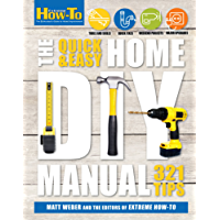 Quick & Easy Home DIY Manual (Extreme How-to)