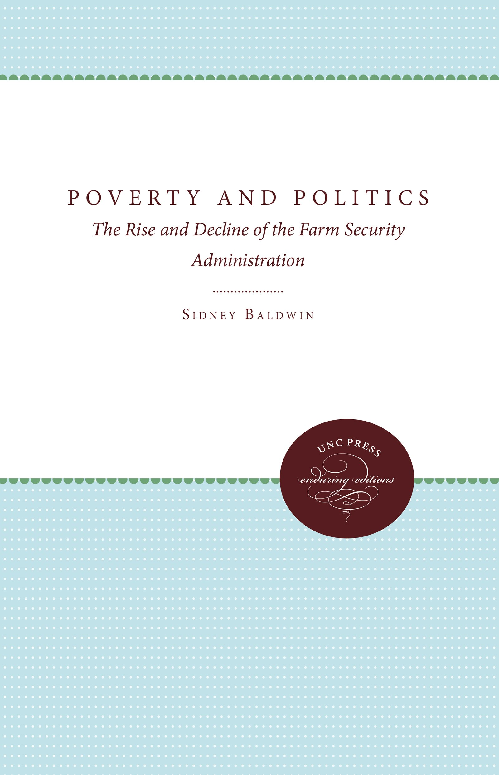 Read Online Poverty and Politics: The Rise and Decline of the Farm Security Administration PDF
