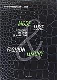 Mode & Luxe / Fashion & Luxury : Economie, culture et marketing