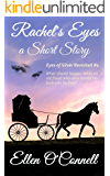 Rachel's Eyes: a Short Story (Eyes of Silver Revisited Book 1)