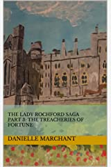 The Lady Rochford Saga Part 3: The Treacheries of Fortune Kindle Edition