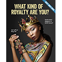 What Kind of Royalty Are You? (Best Quiz Ever)