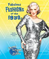 Fabulous Fashions Of The 1930s (Fabulous Fashions
