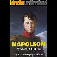 Napoleon (Stage Adaptation): Napoleon by Stanley Kubrick (English