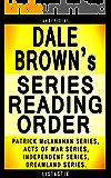 Dale Brown Series Reading Order: Series List - In Order: Patrick McLanahan series, Acts of War series, Independent series, Dreamland series (Listastik Series Reading Order Book 24)