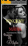 VINCENT E A MÁFIA (Esposas da máfia Livro 1)