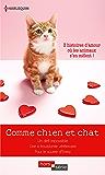 Comme chien et chat : Un défi impossible - Une si troublante vétérinaire - Pour le sourire d'Emmy (Hors Série) (French Edition)