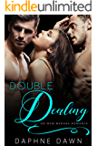 Double Dealing: A Two Billionaire MFM Menage Romance