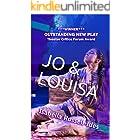 JO & LOUISA: A Play