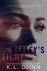 Keeley's Fight (The Protectors Series Book 1) Kindle Edition