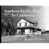 Southern Pacific Depots in California, Vol. 1