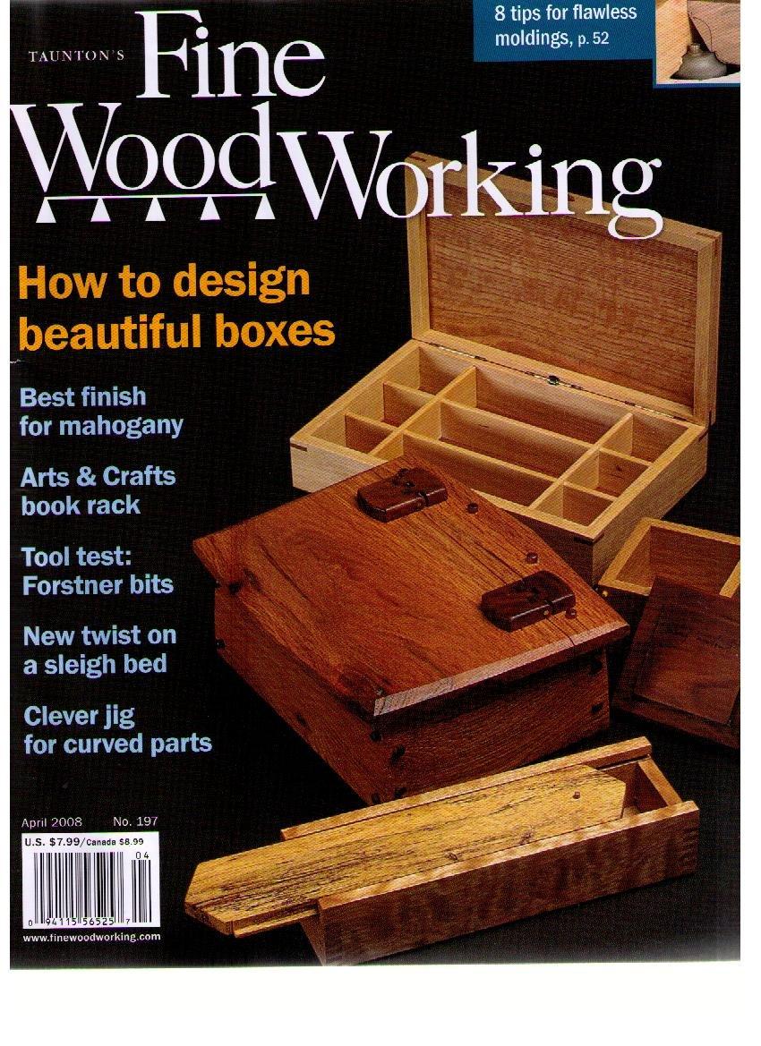 Taunton S Fine Woodworking Magazine April 2008 No 197 Christiana Asa Editor Amazon Com Books