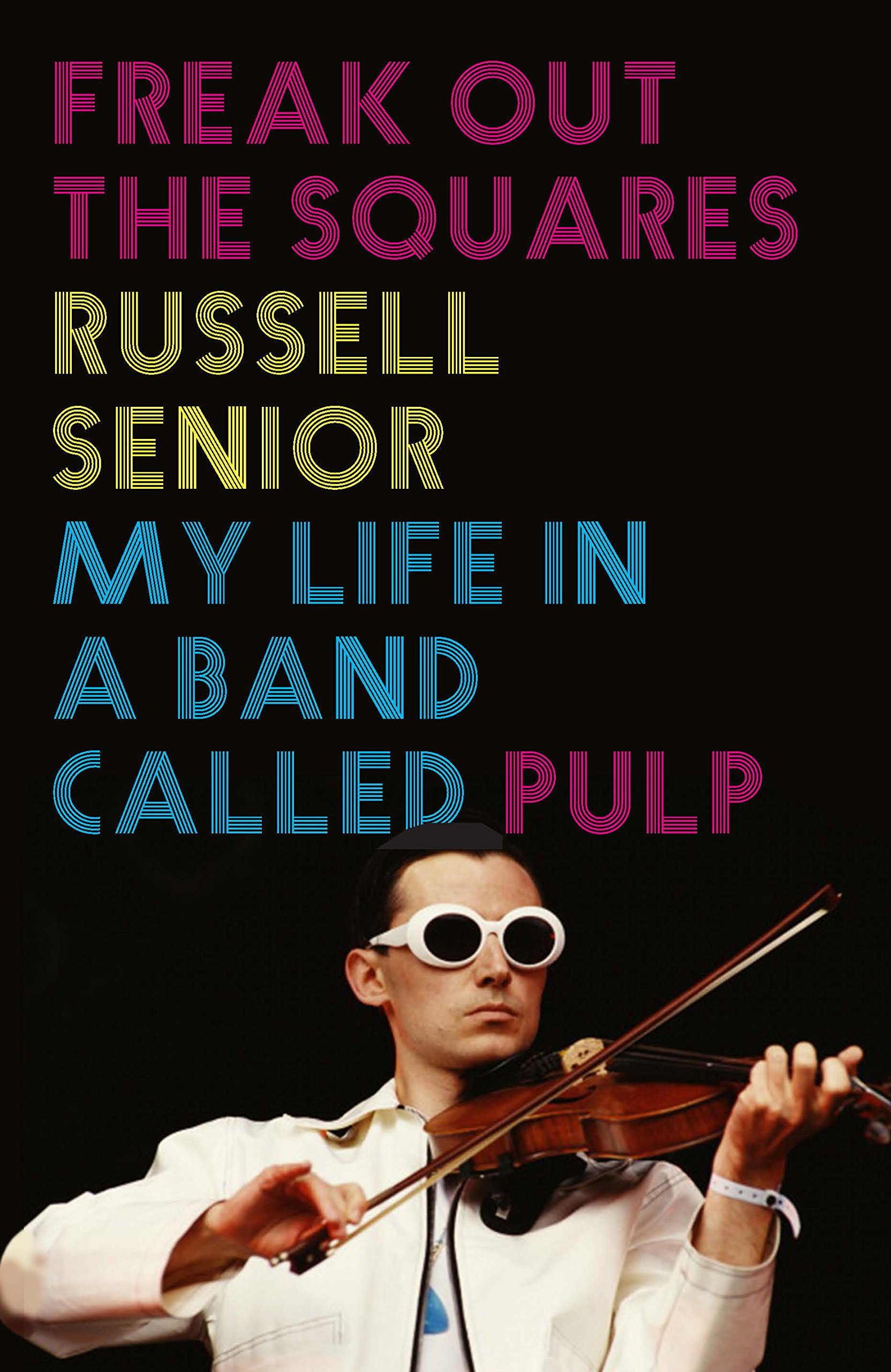 Freak Out the Squares: Life in a band called Pulp: Amazon.es ...