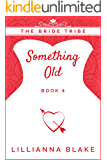 Something Old (The Bride Tribe Book 4)