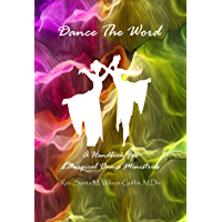Dance The Word: A Handbook for Liturgical Dance Ministries book cover