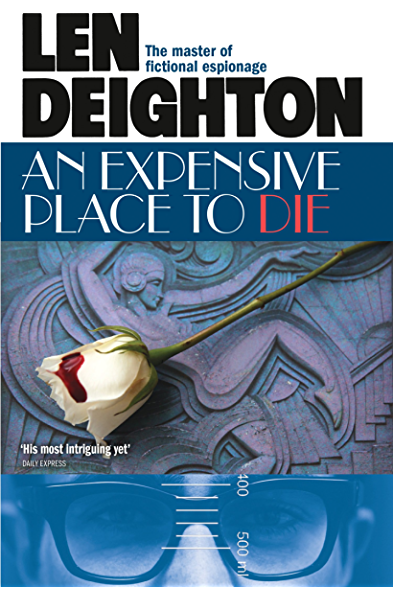 An Expensive Place to Die (English Edition) eBook: Deighton, Len ...