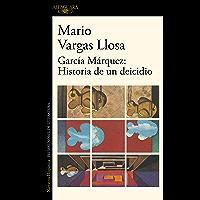 García Márquez: Historia de un deicidio (Spanish Edition)