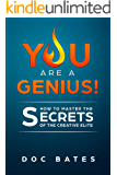 You Are A Genius!: How To Master The Secrets Of The Creative Elite (English Edition)
