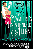 The Vampire's Unintended Alien: A Nocturne Falls Universe story