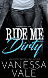 Ride Me Dirty (Bridgewater County Book 1)