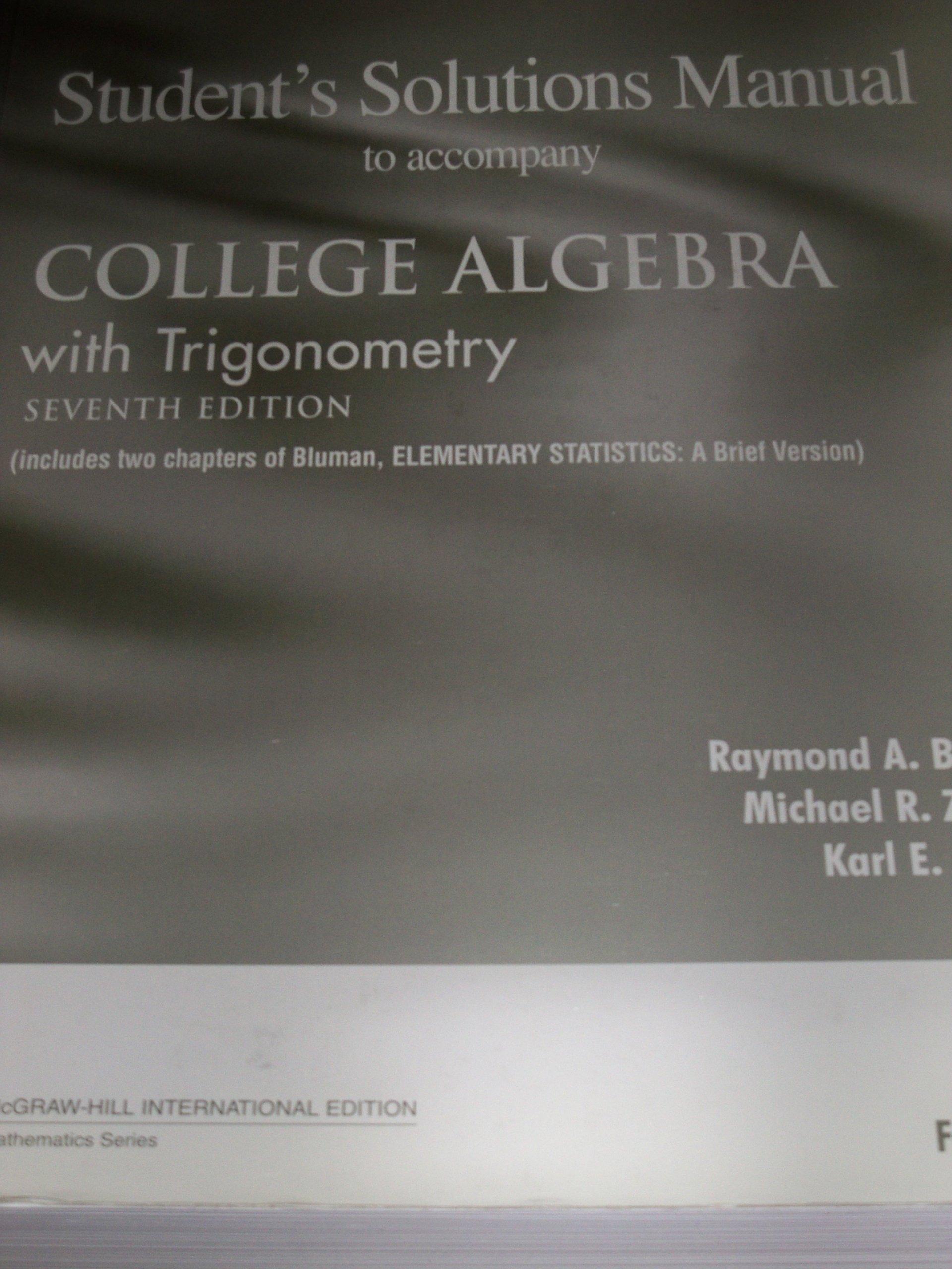 Student's Solutions Manual to Accompany College Algebra with Trigonometry  International Edition: Raymond A., Michael r. ziegler, Barnett:  9780071210706: ...
