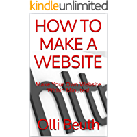 CREATE A WEBSITE: How To Make Your Own Website Within Minutes! (WEBSITE BUILDING Book 1)