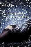 Ein unvergessliches Weihnachtsgeschenk: Erotische Kurzgeschichte