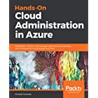 Hands-On Cloud Administration in Azure: Implement, monitor, and manage important Azure services and components including IaaS