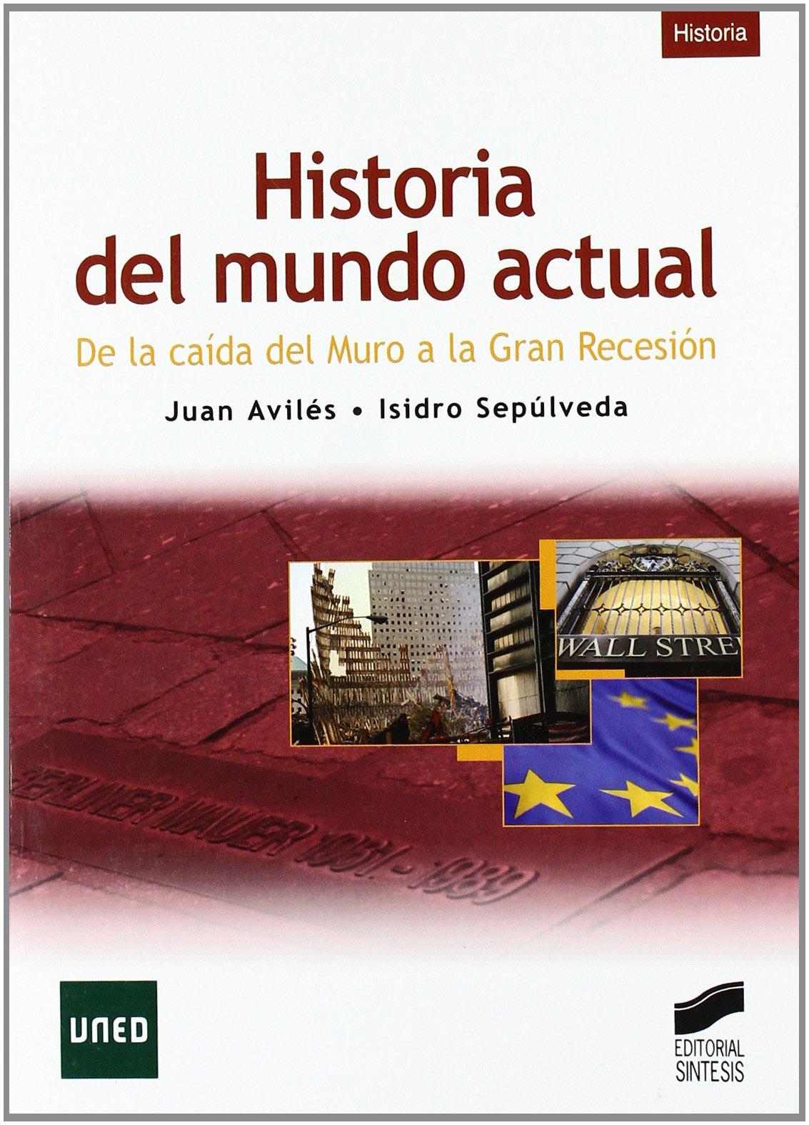 Historia del mundo actual: Amazon.es: Avilés Farré, Juan, Sepúlveda Muñoz, Isidro: Libros