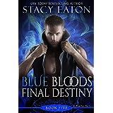 Blue Bloods Final Destiny (My Blood Runs Blue Book 5)