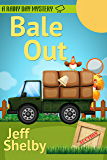 Bale Out (A Rainy Day Mystery Book 6)