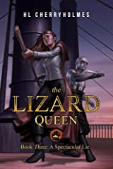 The Lizard Queen Book Three: A Spectacular Lie Kindle Edition