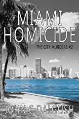 MIAMI HOMICIDE(Clean Mystery Suspense) (The City Murders Book 2) Kindle Edition