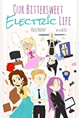 Our Bittersweet Electric Life Kindle Edition
