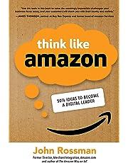 Think Like Amazon: 50 1/2 Ideas to Become a Digital Leader